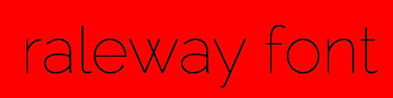 線上英文raleway字型產生器,快速將英文字轉換成英文raleway字型 ,系統支援WIN+MAC蘋果系統